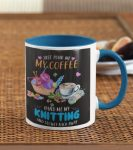 [LIMITED] Just pour me my coffee hand me my knitting and slowly back away mug