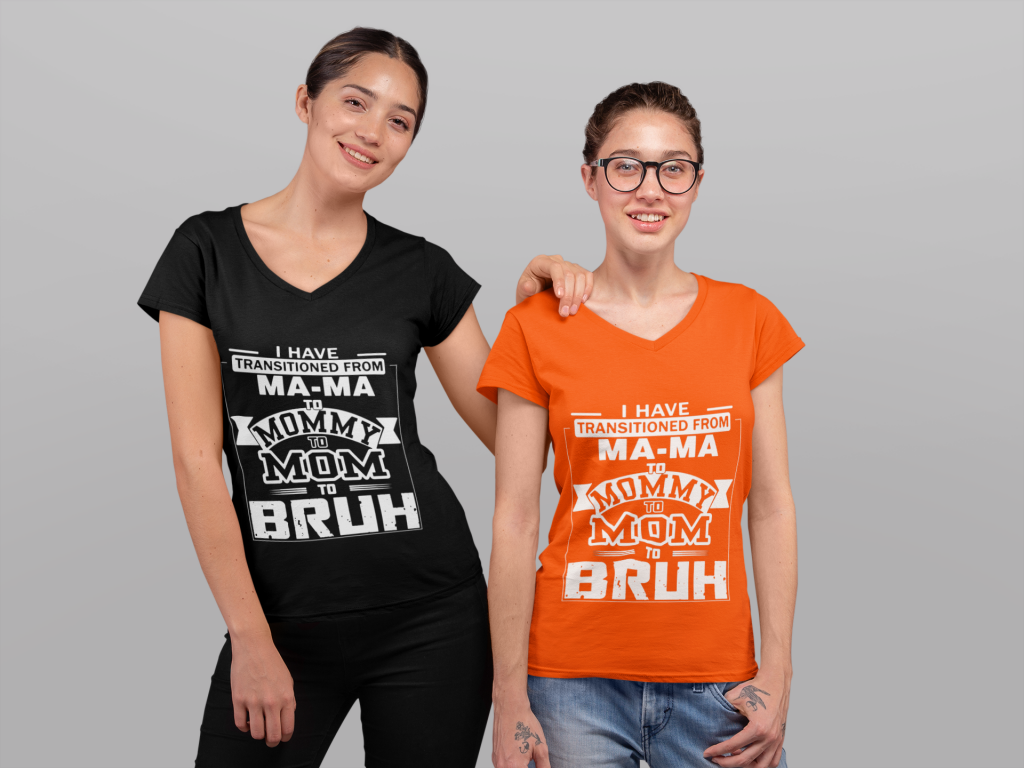 I HAVE TRANSITION FROM MAMA TO MOMMY TO BRUH CLASSIC Shirt