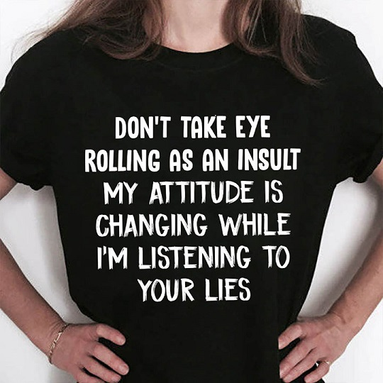 Authentic Don't Take Eye Rolling As An Insult Shirt