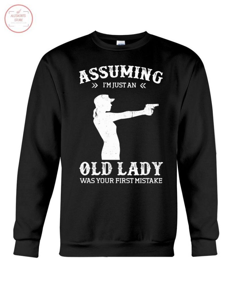 New Assuming I'm An Old Lady Was Your First Mistake Shirt