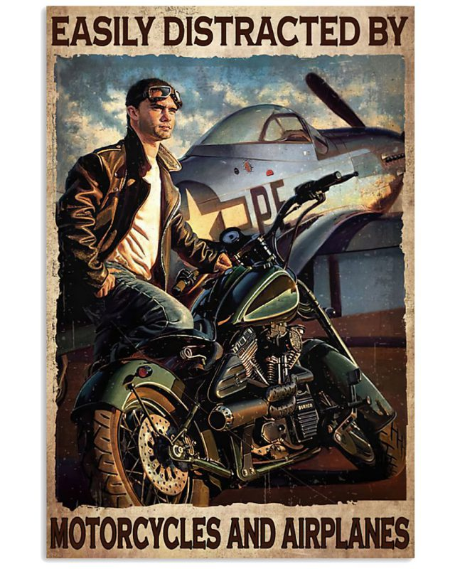 Easily distracted by motorcycles and airplanes poster