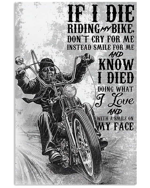 If I die riding my bike don't cry for me instead smile for me and know i died poster