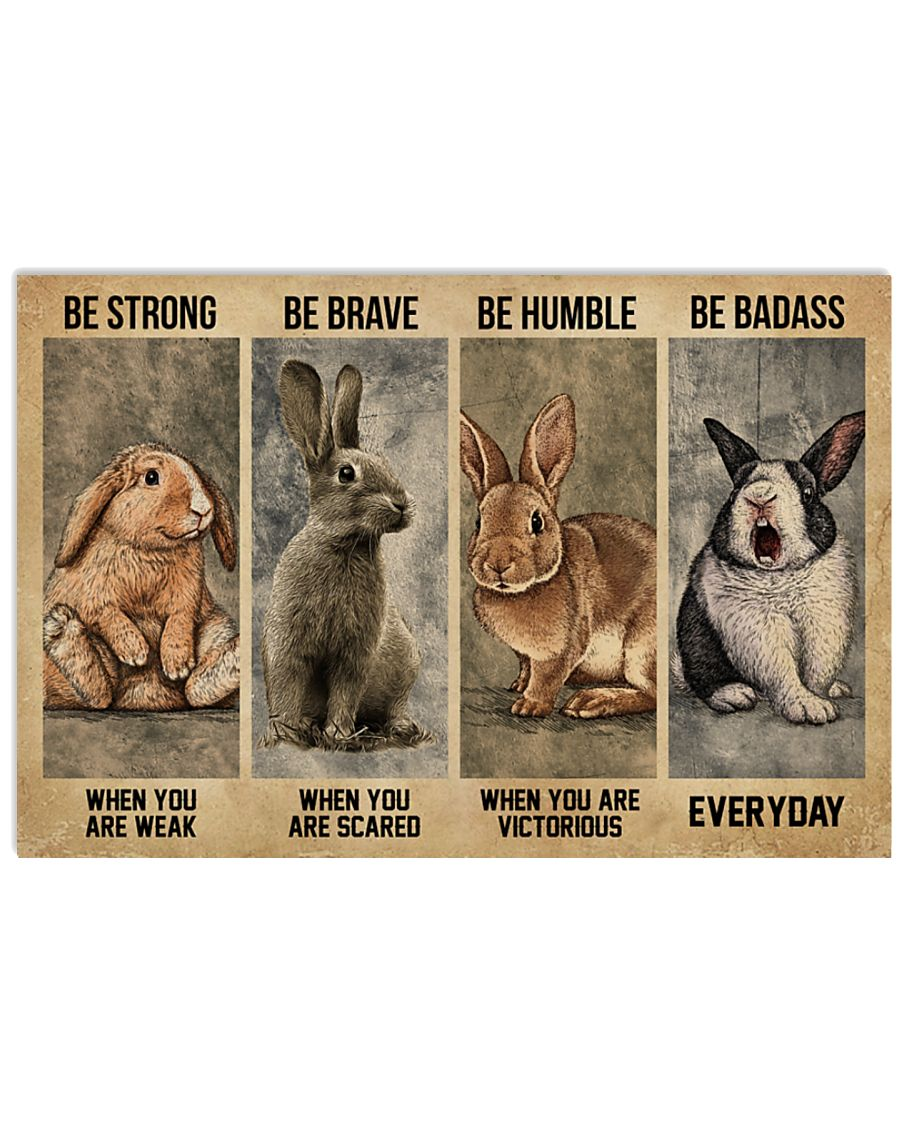 Rabbit be strong be brave be humble be badass poster