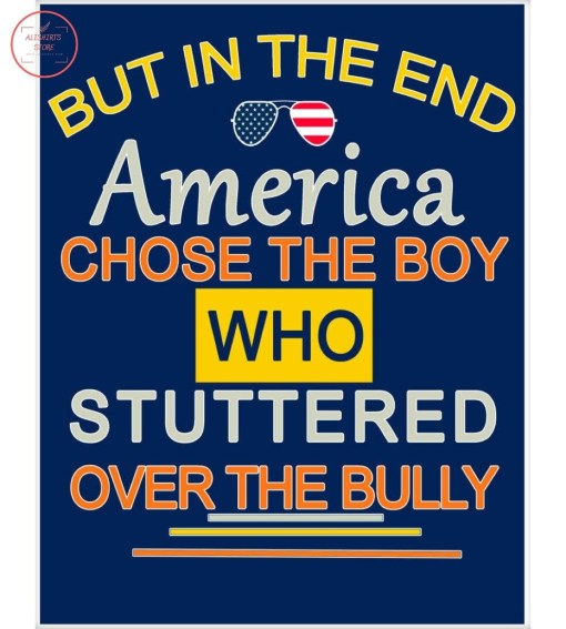 Official In The End America Chose The Boy Who Stuttered Over The Bully Poster