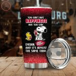 You Can't Buy Happiness But You Can Drink Snoopy Tumbler